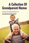 A Collection Of Grandparent Names: Creative And Helpful Resources To Choose A Perfect Name: Pick A Treat For A Grandname Cover Image