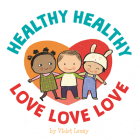 Healthy, Healthy. Love, Love, Love. Cover Image