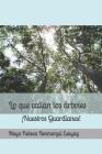 Lo que callan los árboles: ¡Nuestros Guardianes! Cover Image