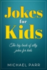 Jokes for Kids: The big book of silly jokes for kids Cover Image