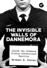 The Invisible Walls of Dannemora: Inside the Infamous Clinton Correctional Facility Cover Image