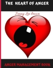 The heart of anger: Anger management book Cover Image