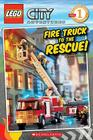 LEGO City: Fire Truck to the Rescue (Level 1): Fire Truck To The Rescue! Cover Image
