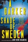 A Darker Shade of Sweden: Original Stories by Sweden's Greatest Crime Writers Cover Image