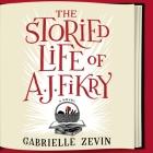 The Storied Life of A. J. Fikry Lib/E Cover Image