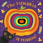 The Pumpkin Is Missing! (board book with die-cut reveals) Cover Image