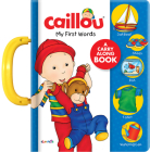 Caillou: My First Words: A Carry Along Book Cover Image