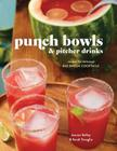 Punch Bowls and Pitcher Drinks: Recipes for Delicious Big-Batch Cocktails Cover Image