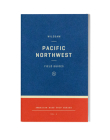 Wildsam Field Guides: Pacific Northwest Cover Image
