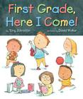 First Grade, Here I Come! Cover Image