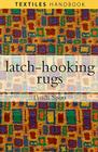 Latch-Hooking Rugs (Textiles Handbooks) Cover Image