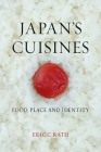 Japan's Cuisines: Food, Place and Identity Cover Image