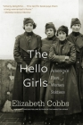 The Hello Girls: America's First Women Soldiers Cover Image