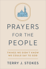 Prayers for the People: Things We Didn't Know We Could Say to God Cover Image