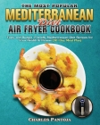 The Most Popular Mediterranean Diet Air Fryer Cookbook Cover Image
