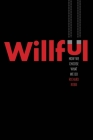 Willful: How We Choose What We Do Cover Image