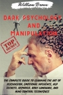 Dark Psychology and Manipulation: The Complete Guide to Learning the Art of Persuasion, Emotional Influence, NLP Secrets, Hypnosis, Body Language, and Cover Image
