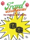 Travel Book Games for Children and Adult: The perfect gift for children who like it Paper soccer, Word Search, Battleship Paper Game, Tic Tac Toe and (Fishing) Cover Image