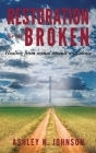 Restoration for the Broken: Healing from sexual assault and abuse Cover Image