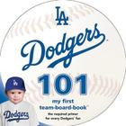 Los Angeles Dodgers 101: My First Team-Board-Book Cover Image
