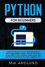 Python for Beginners: Hands-On Project to Give Crushing Blow to Fake Programming Heroes. Tips for the World of Hackers, Ethical Hacking, Lea Cover Image