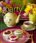 Tea Party: 20 Themed Tea Parties with Recipes for Every Occasion, from Fabulous Showers to Intimate Gatherings Cover Image
