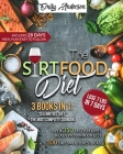The Sirtfood Diet: 3 Books In 1: The Celebrity's Diet. Over 350 Recipes Ready In 30 Minutes or less. 100 Sirt Smoothies Ideas Cover Image