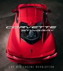 Corvette Stingray: The Mid-Engine Revolution Cover Image