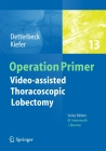Video - Assisted Thoracoscopic Lobectomy (Operation Primers #13) Cover Image
