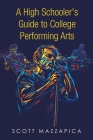 A High Schooler's Guide to College Performing Arts Cover Image