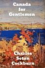 Canada for Gentlemen Cover Image