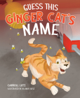 Guess This Ginger Cat's Name Cover Image
