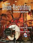The Drum Recording Handbook [With DVD] (Music Pro Guides) Cover Image