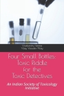 Four Small Bottles: Toxic Riddle for the Toxic Detective: An Indian Society of Toxicology Initiative Cover Image