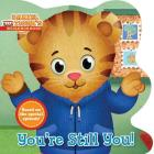 You're Still You! (Daniel Tiger's Neighborhood) Cover Image