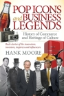 Pop Icons and Business Legends: History of Commerce and Heritage of Culture Cover Image