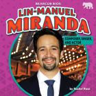 Lin-Manuel Miranda: Composer, Singer, and Actor Cover Image