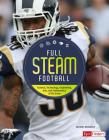 Full STEAM Football: Science, Technology, Engineering, Arts, and Mathematics of the Game (Full Steam Sports) Cover Image