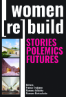 Women Rebuild: Stories, Polemics, Futures Cover Image