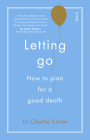 Letting Go: How to Plan for a Good Death Cover Image