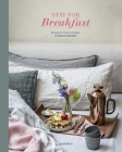 Stay for Breakfast!: Recipes for Every Occasion Cover Image