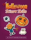 Halloween Scissor Skills Activity Book for Kids: Let's Train Our Cut and Paste Skills with Pumpkins Cover Image