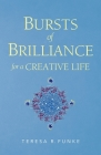 Bursts of Brilliance for a Creative Life Cover Image