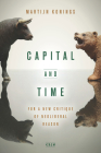Capital and Time: For a New Critique of Neoliberal Reason (Currencies: New Thinking for Financial Times) Cover Image