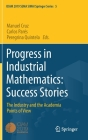 Progress in Industrial Mathematics: Success Stories: The Industry and the Academia Points of View Cover Image