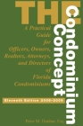 The Condominium Concept: A Practical Guide for Officers, Owners and Directors of Florida Condominiums Cover Image
