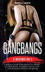 Gangbangs (2 Books in 1): Real and Explicit Sex Stories for Adults. Erotica Books, Forbidden Desires, Hot Sexy Romance and Anal Gangbangs Cover Image