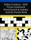 Dallas Cowboys - 2018 Trivia Crossword Word Search & Sudoku Activity Puzzle Book Cover Image