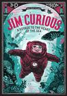 Jim Curious: A Voyage to the Heart of the Sea in 3-D Vision Cover Image