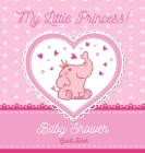 My Little Princess! Baby Shower Guest Book: Elephant Baby Girl, Sign in book, Advice for Parents, Wishes for a Baby, Bonus Gift Log, Keepsake Pages, P Cover Image